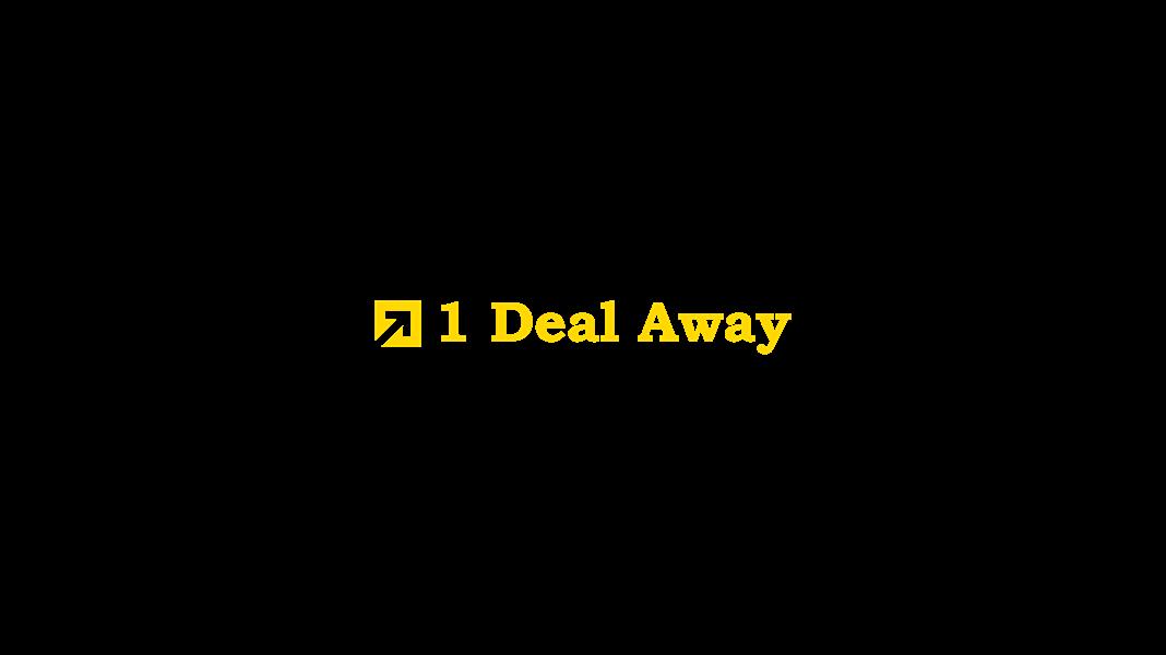 1 Deal Away