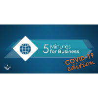 5 Minutes for Business: COVID Edition - Business As Usual