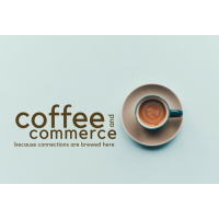 March Coffee & Commerce - POSTPONED