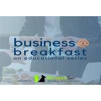 POSTPONED - March Business @ Breakfast an Educational Series