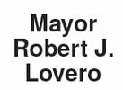 City of Berwyn, Mayor Robert J Lovero