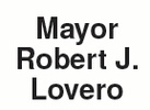 City of Berwyn, Mayor Robert J Lovero