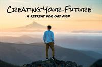 Creating Your Future, a retreat for gay men (http://retreat.gandolfogroup.com)