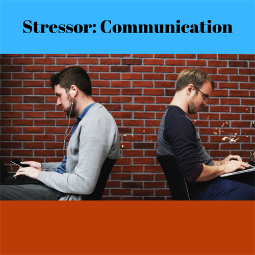 Lack of communication is a stressor