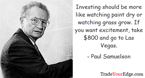 Gallery Image Paul_Samuelson-_Investing_should_be_like_watching_paint_dry.png