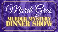 Mardi Gras Murder Mystery Dinner Show Presented by ICMTheatre