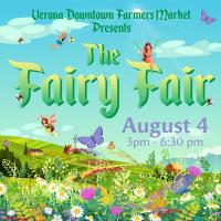Verona Downtown Farmers Market Fairy Fair