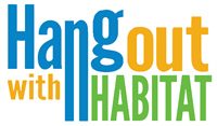 Hang Out with Habitat 2019!