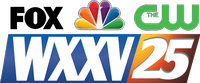 WXXV Fox 25 - NBC25 -CW25
