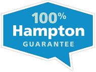 100% Hampton Guarantee®  Making you happy makes us happy. So, if we can make your stay better, talk to any member of our team, and we'll make sure you're 100% happy. GUARANTEED.™