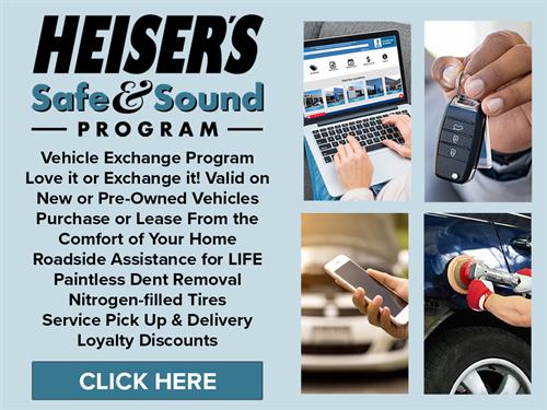 Heiser's Exclusive Safe & Sound Program