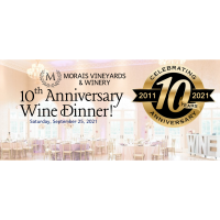 Morais Vineyard 10th Anniversary Wine dinner
