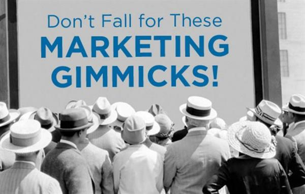 Don't fall for gimmicks!