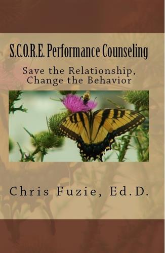 S.C.O.R.E. Performance Counseling: Save the Relationship, Change the Behavior