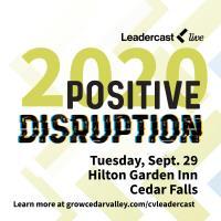 2020 Leadercast-Positive Disruption