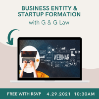 Webinar:  Business Entity and Startup Formation with G & G Law
