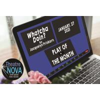 Theatre NOVA presents the Play of the Month series A new play written specifically for Zoom each month