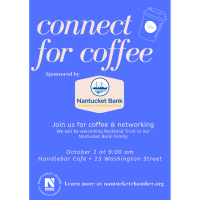 Connect for Coffee Hosted by Nantucket Bank