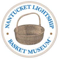 NANTUCKET LIGHTSHIP BASKET MUSEUM OPENS 2020 Virtual Exhibit