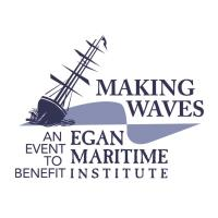 "ANNOUNCING ""MAKING WAVES"", AN EVENT TO BENEFIT EGAN MARITIME INSTITUTE"