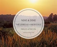 NINE & DINE FRIDAYS AT THE LINKS AT UNION VALE - LUVGOLF.COM