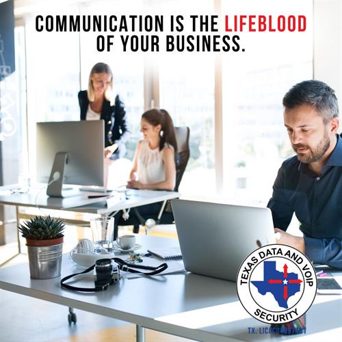 Communication is the lifeblood of your business.
