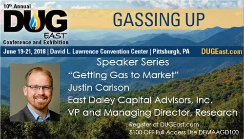 """Justin Carlson of East Daley Capital Advisors, Inc. will discuss Getting Gas to Market"""
