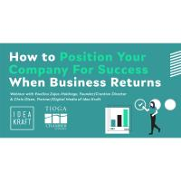How to Position Your Company for Success When Business Returns