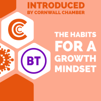 Introduced by Cornwall Chamber - The Habits for a Growth Mindset