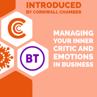 Introduced to you by Cornwall Chamber - Managing your inner critic and emotions in Business