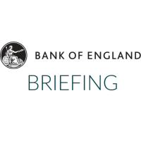 Bank of England Briefing