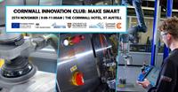 Cornwall Innovation Club: Make Smart