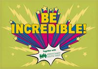 'Be Incredible' and join with Children's Hospice South West