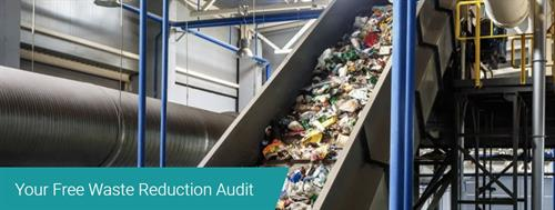 Waste Reduction Audits - FREE of charge - give us a call.