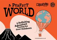 Miracle Theatre's 'A Perfect World' 40th Anniversary Production is Touring the South West Now!