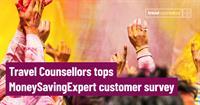 Travel Counsellors tops  Money Saving Expert customer survey