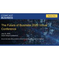Comcast Business: The Future of Business 2020 Virtual Conference