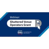 Shuttered Venue Operators Grant Program Overview