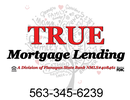 TRUE Mortgage Lending, a Division of Flanagan State Bank