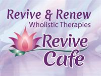 Revive & Renew Wholistic Therapies & Revive Cafe Now Open!!