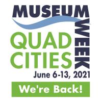 Quad Cities Museum Week - We're Back
