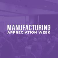 Manufacturing Appreciation Week