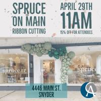 Spruce on Main Ribbon Cutting: 4/29/2021
