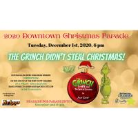 "2020 Downtown Christmas Parade ""The Grinch Didn't Steal Christmas"""