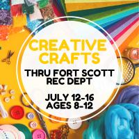 Creative Crafts through Fort Scott Recreation Dept.