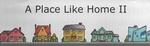 A Place Like Home II