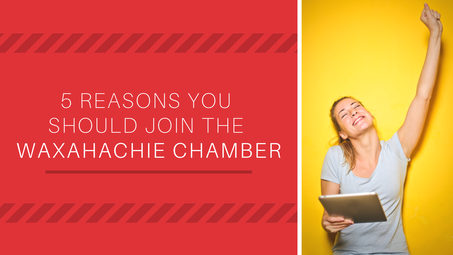 5 Reasons you should join the Waxahachie Chamber