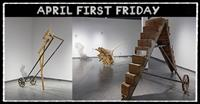 APRIL FIRST FRIDAY