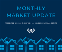 Windermere Monthly Market Update with Eric Thompson // February