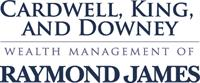 Cardwell, King, and Downey Wealth Management of Raymond James